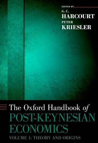 The Oxford Handbook Of Post-Keynesian Economics - Volume I - Theory And Origins
