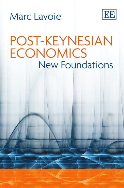 Marc Lavoie - Post-Keynesian Economics - New Foundations