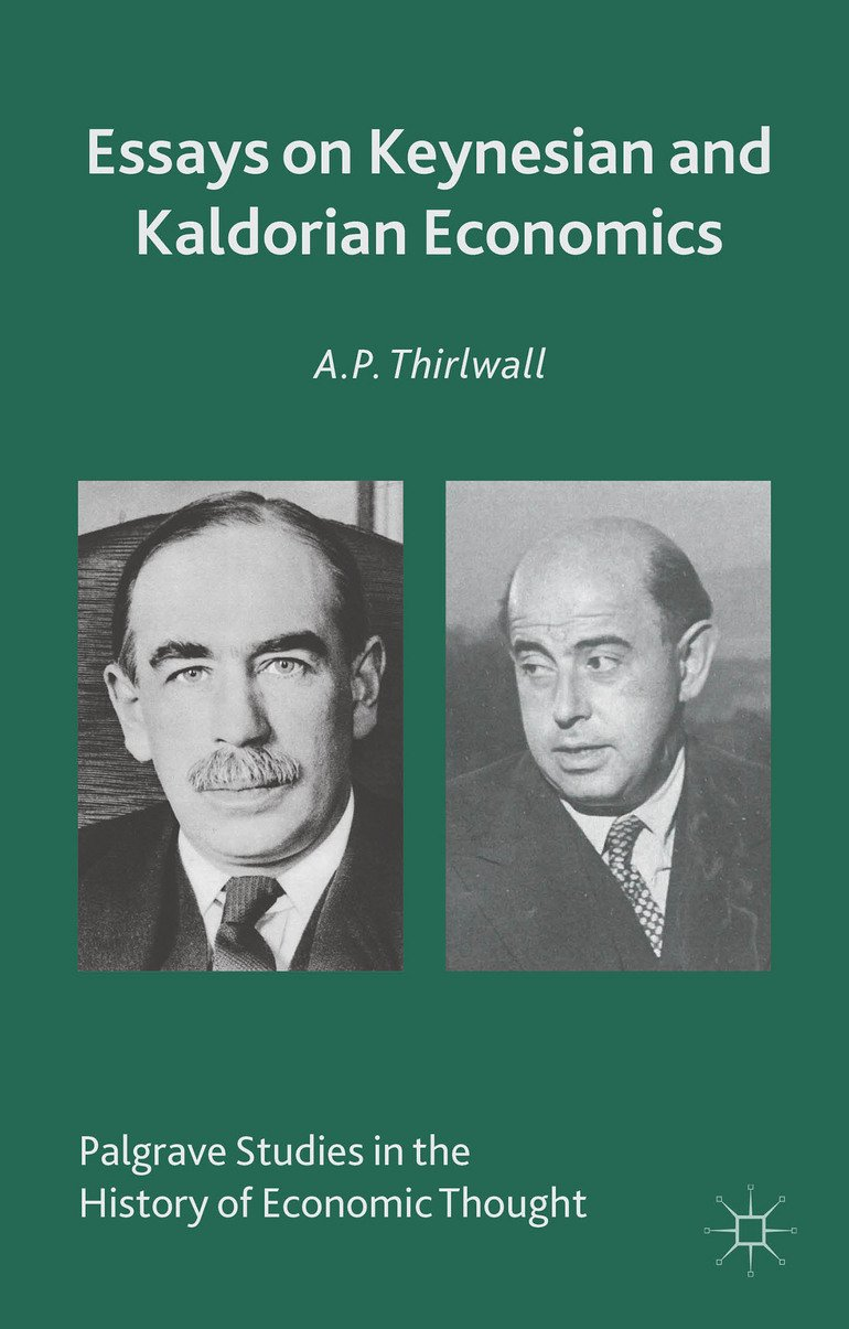 Anthony Thirlwall - Essays On Keynesian And Kaldorian Economics